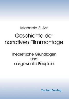 Geschichte Der Narrativen Filmmontage (Paperback)