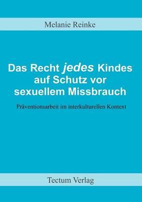 Das Recht Jedes Kindes Auf Schutz VOR Sexuellem Missbrauch (Paperback)
