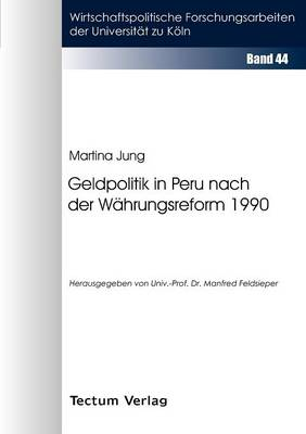Geldpolitik in Peru Nach Der W Hrungsreform 1990 (Paperback)