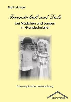 Freundschaft Und Liebe Bei M Dchen Und Jungen Im Grundschulalter (Paperback)