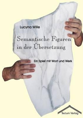 Semantische Figuren in Der Bersetzung (Paperback)
