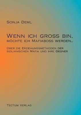 Wenn Ich Gro Bin, M Chte Ich Mafiabo Werden... (Paperback)