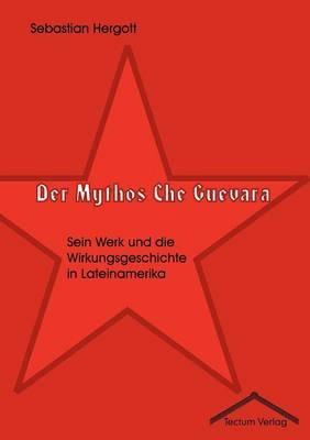 Der Mythos Che Guevara (Paperback)