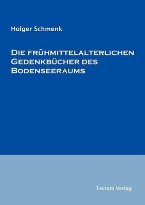 Die Fr Hmittelalterlichen Gedenkb Cher Des Bodenseeraums (Paperback)