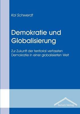 Demokratie Und Globalisierung (Paperback)