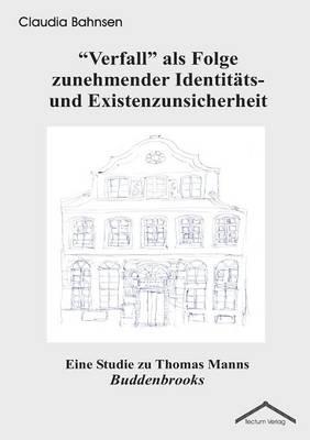 """""""Verfall"""" ALS Folge Zunehmender Identit Ts- Und Existenzunsicherheit (Paperback)"""