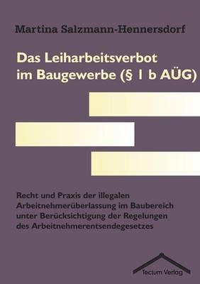Das Leiharbeitsverbot Im Baugewerbe ( 1 B A G) (Paperback)