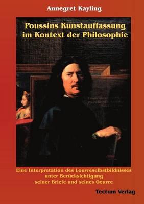 Poussins Kunstauffassung Im Kontext Der Philosophie (Paperback)