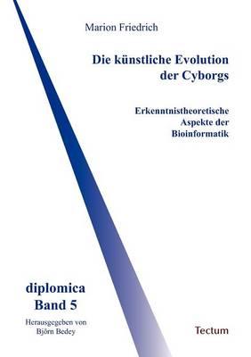 Die K Nstliche Evolution Der Cyborgs (Paperback)