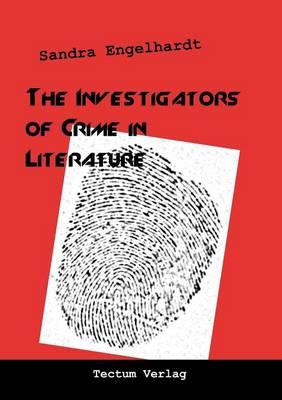 The Investigators of Crime in Literature (Paperback)