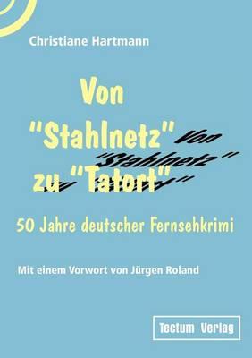 """Von """"Stahlnetz"""" Zu """"Tatort"""" (Paperback)"""