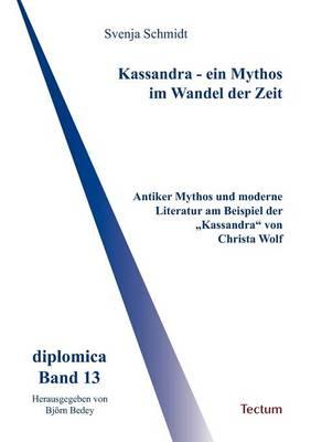 Kassandra - Ein Mythos Im Wandel Der Zeit (Paperback)