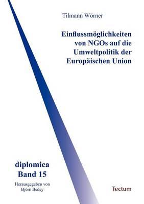 Einflussm Glichkeiten Von Ngos Auf Die Umweltpolitik Der Europ Ischen Union (Paperback)
