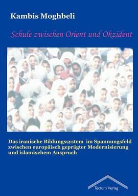 Schule Zwischen Orient Und Okzident (Paperback)