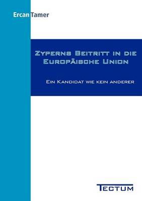 Zyperns Beitritt in Die Europ Ische Union (Paperback)