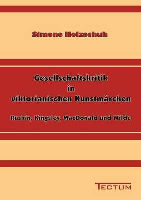 Gesellschaftskritik in Viktorianischen Kunstm Rchen (Paperback)