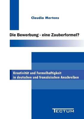 Die Bewerbung - Eine Zauberformel? (Paperback)