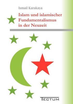 Islam Und Islamischer Fundamentalismus in Der Neuzeit (Paperback)