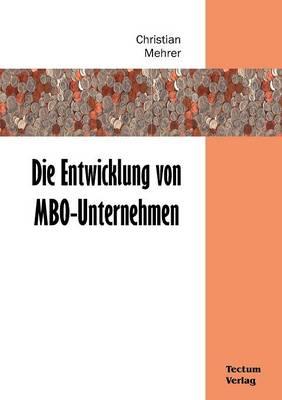Die Entwicklung Von MBO-Unternehmen (Paperback)