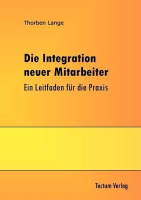 Die Integration Neuer Mitarbeiter (Paperback)