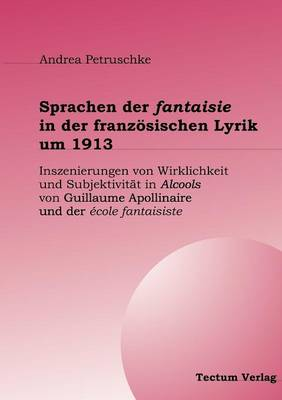 Sprachen Der Fantaisie in Der Franz Sischen Lyrik Um 1913 (Paperback)