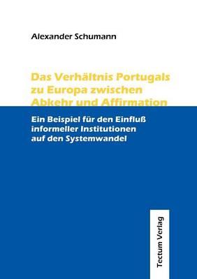 Das Verh Ltnis Portugals Zu Europa Zwischen Abkehr Und Affirmation (Paperback)