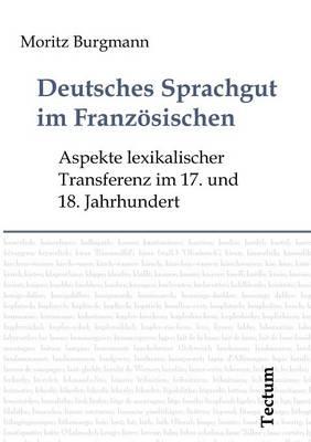 Deutsches Sprachgut Im Franz Sischen (Paperback)