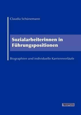 Sozialarbeiterinnen in F Hrungspositionen (Paperback)