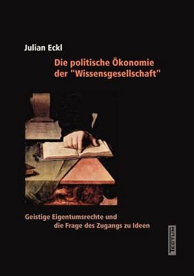 """Die Politische Konomie Der """"Wissensgesellschaft"""" (Paperback)"""