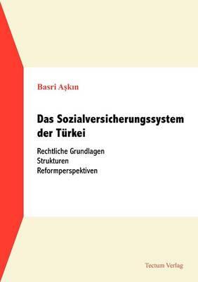 Das Sozialversicherungssystem Der T rkei (Paperback)