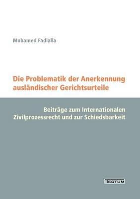 Die Problematik Der Anerkennung Ausl ndischer Gerichtsurteile (Paperback)