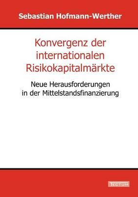 Konvergenz Der Internationalen Risikokapitalm Rkte (Paperback)