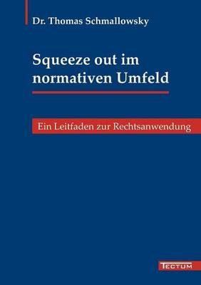 Squeeze Out Im Normativen Umfeld (Paperback)