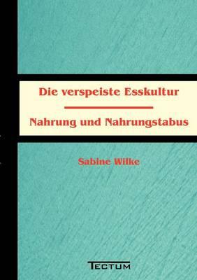 Die Verspeiste Esskultur (Paperback)