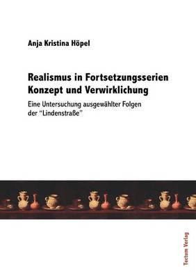 Realismus in Fortsetzungsserien: Konzept Und Verwirklichung (Paperback)