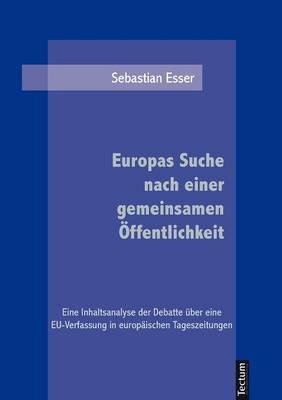 Europas Suche Nach Einer Gemeinsamen Ffentlichkeit (Paperback)
