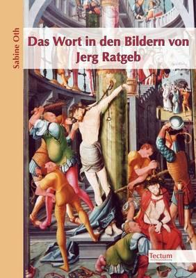 Das Wort in Den Bildern Von Jerg Ratgeb (Paperback)