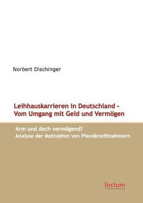 Leihhauskarrieren in Deutschland - Vom Umgang Mit Geld Und Verm Gen (Paperback)