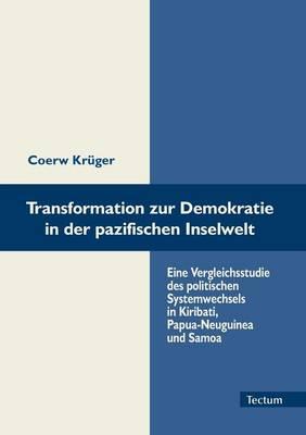 Transformation Zur Demokratie in Der Pazifischen Inselwelt (Paperback)
