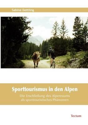 Sporttourismus in Den Alpen (Paperback)