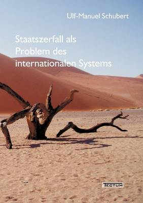 Staatszerfall ALS Problem Des Internationalen Systems (Paperback)