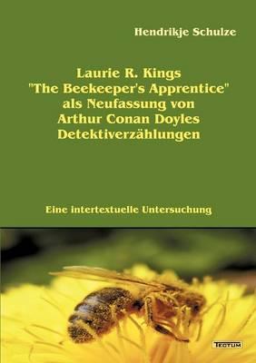 """Laurie R. Kings """"The Beekeeper's Apprentice"""" ALS Neufassung Von Arthur Conan Doyles Detektiverz Hlungen (Paperback)"""