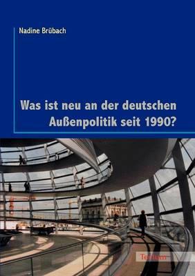 Was Ist Neu an Der Deutschen Au Enpolitik Seit 1990? (Paperback)