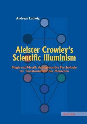 Aleister Crowley's Scientific Illuminism (Paperback)