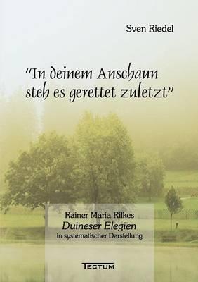 """""""In Deinem Anschaun Steh Es Gerettet Zuletzt"""" (Paperback)"""