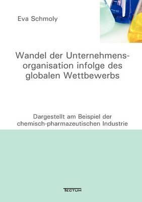 Wandel Der Unternehmensorganisation Infolge Des Globalen Wettbewerbs (Paperback)