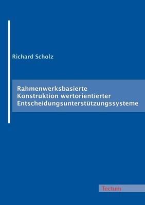 Rahmenwerksbasierte Konstruktion Wertorientierter Entscheidungsunterst Tzungssysteme (Paperback)