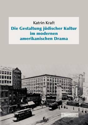 Die Gestaltung J Discher Kultur Im Modernen Amerikanischen Drama (Paperback)