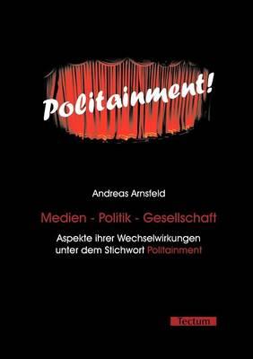 Medien - Politik - Gesellschaft (Paperback)