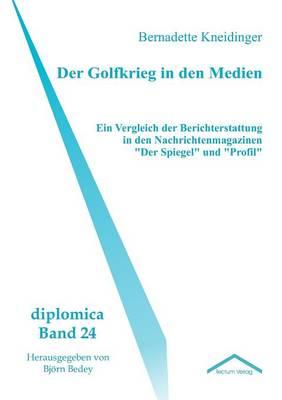 Der Golfkrieg in Den Medien (Paperback)